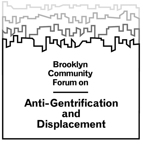 Brooklyn Community Forum on Anti-Gentrification and Displacement . Brooklyn Museum July 10, 2016
